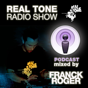 Real Tone Radio Show podcast by Franck Roger