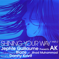 Jephte Guillaume presents AK - Shining Your Way