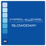 Eyereel Allstars - Slowdown [Duffnote]