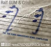Ralf GUM & CrisP - 10th Anniversary Remix Compilation