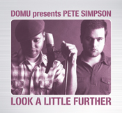 Domu pres. Pete Simpson - Look A Little Further