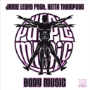 Jamie Lewis feat. Keith Thompson - Body Music [Purple Music]