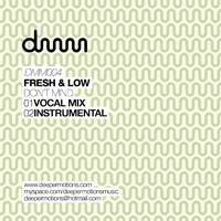 Fresh & Low - Don't Mind [Deepermotions]