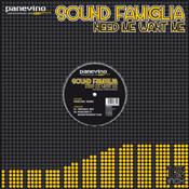 Sound Famiglia - Need Me Want Me [Panevino Music]
