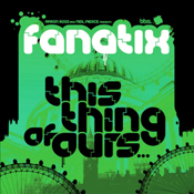 Fanatix - This Thing Of Ours (Dubs & Instrumentals) [BBE]