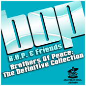 B.O.P. & Friends - The Definitive Collection [Jellybean Soul]