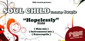 Soul Child - Hopelessly [RMA]